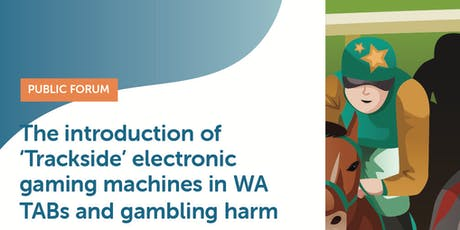 Public Forum -  a conversation about electronic gambling and harm tickets