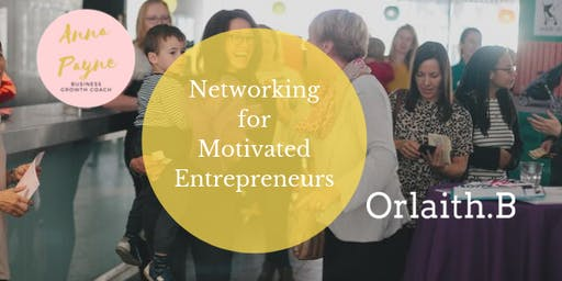 Business Networking For Motivated Entrepreneurs (child friendly)