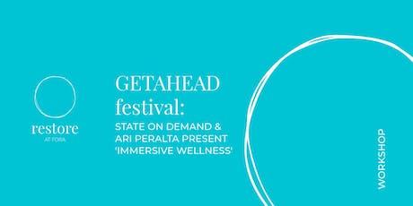 RESTORE at FORA: Getahead Festival: Immersive Wellness tickets