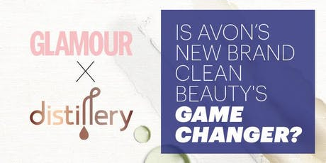 GLAMOUR x Avon Distillery: Is this clean beauty's gamechanger? tickets