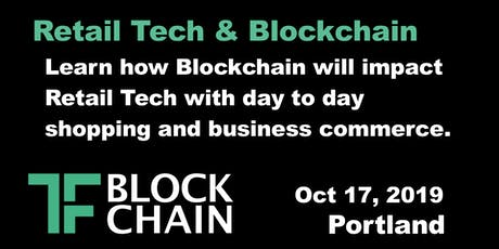 TF Blockchain Portland | Retail Tech & Blockchain | Ep 07 | October 17, 2019 tickets