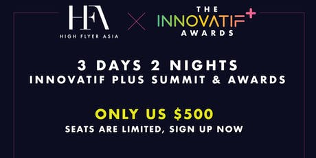 [HFA x Innovatif Plus] 3 Days 2 Nights Innovatif Plus Summit & Awards tickets