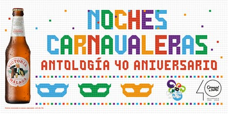 Antología 40 años de Carnaval de Málaga entradas