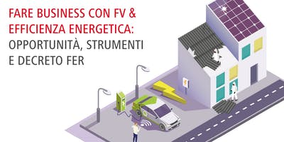 FARE BUSINESS CON FV ED EFFICIENZA ENERGETICA DOPO IL DECRETO FER - Firenze