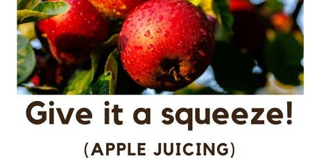 Give it a squeeze! (apple juicing) tickets