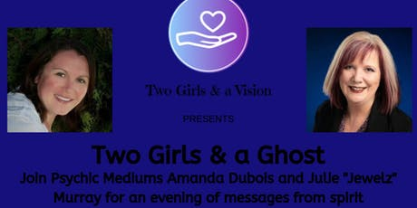 Two Girls & a Ghost tickets