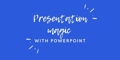 Presentation Magic with PowerPoint