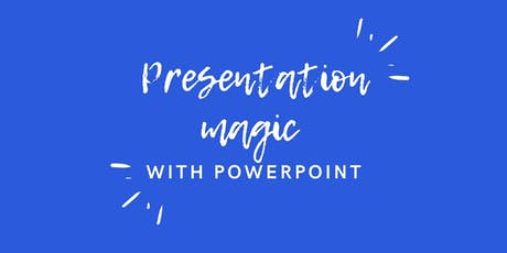 Presentation Magic with PowerPoint tickets