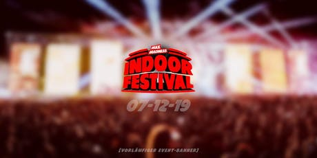 Max Madness Indoorfestival • Paderborn Tickets