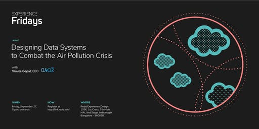 Experience Fridays: Designing Data Systems to Combat the Air Pollution Crisis with Vinuta Gopal, CEO, Asar