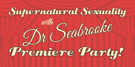 Supernatural Sexuality with Doctor Seabrooke Premiere Party tickets