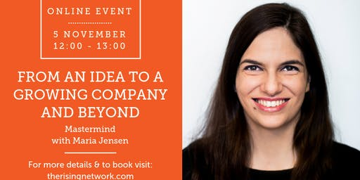 ONLINE MASTERMIND: From an Idea to a Growing Company and Beyond with Maria Jensen, CEO of Aavagen