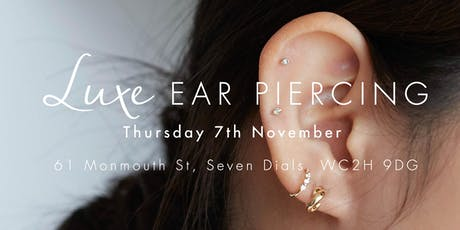LUXE EAR PIERCING DINNY HALL tickets