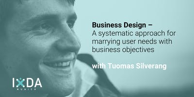IxDA Munich –Business Design: A Systematic Approach