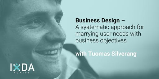 IxDA Munich – Business Design: A Systematic Approach