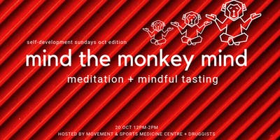 Mind the Monkey Mind - Meditation & Mindful Tasting