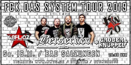 Berserker Berlin / GROBER KNÜPPEL / 68FL:OZ / KW 70 - FCK das System Tour 2019