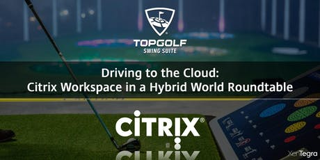 Charlotte, NC: Driving to the Cloud: Citrix in a Hybrid World Roundtable tickets