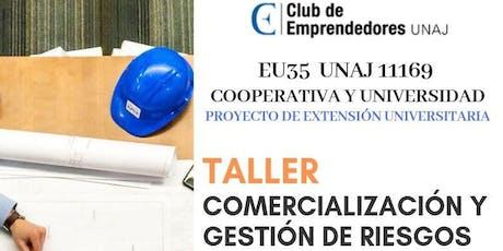 Capacitación en Comercialización para Cooperativas y Taller de Gestión de Riesgos - Proyecto Cooperativas y Universidad - Club de Emprendedores UNAJ ingressos
