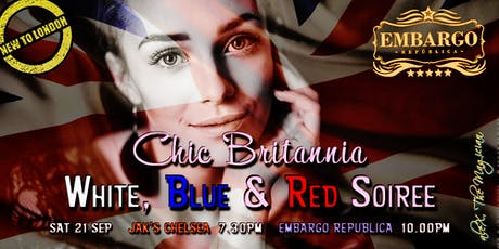 CHIC BRITANNIA: White, Blue & Red Soiree [Welcome Drinks, Intros, Club Night] tickets