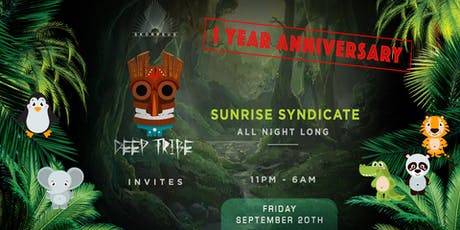 Deep Tribe 1 Year Anniversary - with the Sunrise Syndicate tickets