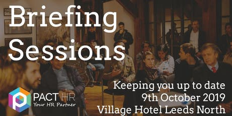 PACT HR October 2019 Briefing Session at Village Hotel Leeds North tickets
