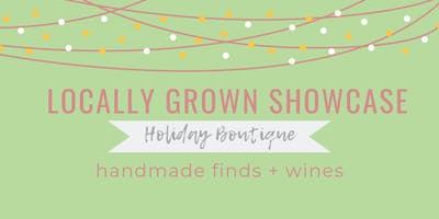 Locally Grown Showcase - Holiday Boutique VIP
