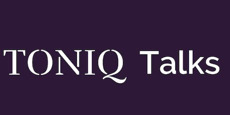 TONIQ TALKS - September 24th 2019 tickets