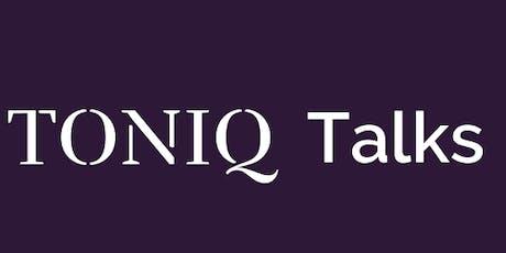 TONIQ TALKS - September 24th 2019 tickets