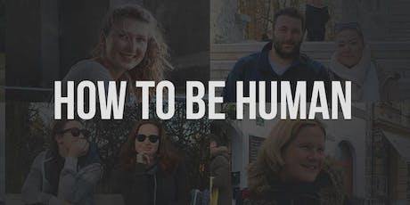 How To Be Human Ljubljana (Resentment) tickets