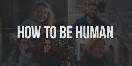 How To Be Human Ljubljana (Resentment)