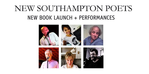 NEW SOUTHAMPTON POETS - PERFORMANCES & BOOK LAUNCH