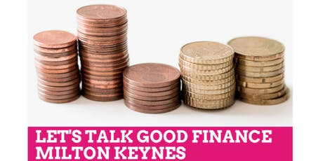 Let's Talk Good Finance Milton Keynes tickets