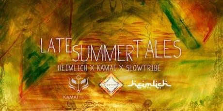 Late Summer Tales w/ Heimlich x Kamai x Slowtribe Tickets
