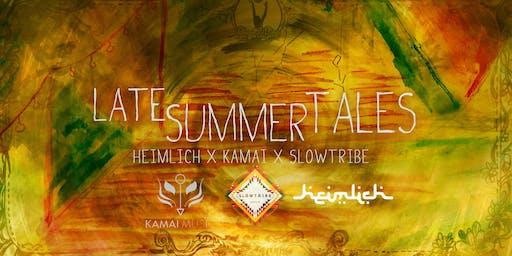 Late Summer Tales w/ Heimlich x Kamai x Slowtribe