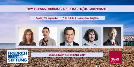 Fabian Fringe: Firm friends? Building a strong EU/UK partnership tickets