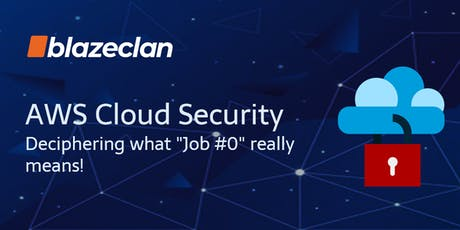 """AWS Cloud Security - Deciphering what """"Job #0"""" really means! tickets"""