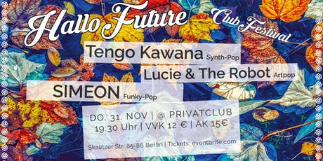 Hallo Future Festival mit SIMEON, Tengo Kawana, Lucie & The Robot Tickets
