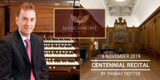 Centennial Organ Recital by Thomas Trotter