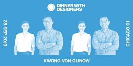 DINNER WITH DESIGNERS Chicago: Lap Chi Kwong & Alison Von Glinow tickets