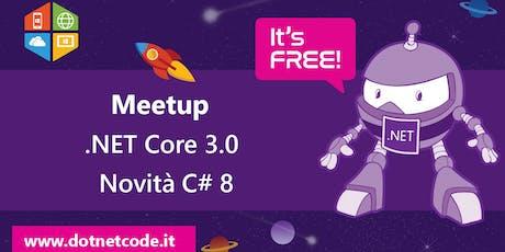 .NET Core 3.0 e C# 8 Meetup #AperiTech di DotNetCode biglietti