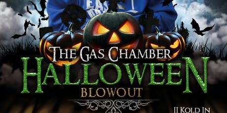 The Gas Chamber Halloween Blowout tickets