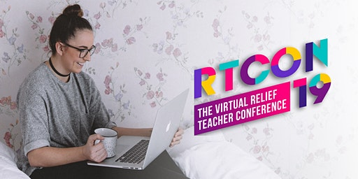 RTCON19 | The Virtual Relief Teacher Conference
