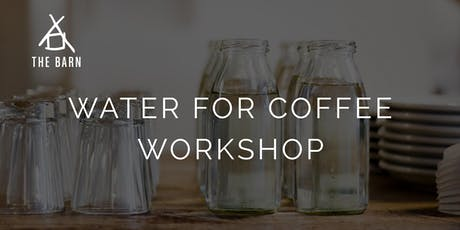 Water for Coffee Workshop by THE BARN Berlin tickets
