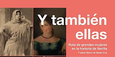 """Ruta """"Y también ellas: grandes mujeres en la historia de Sevilla"""" Iª parte entradas"""