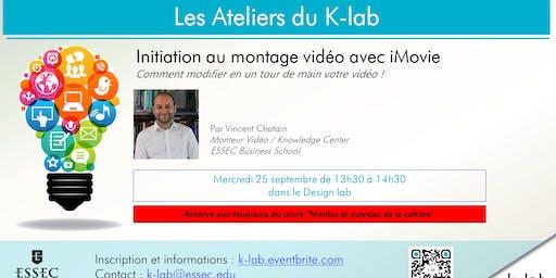 """Les Ateliers du K-lab - Initiation au montage vidéo avec iMovie - Réservé cours """"Médias et mondes de la culture"""""""