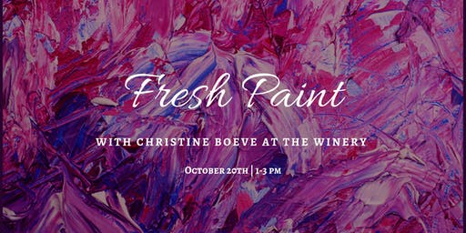 Fresh Paint With Christine Boeve At The Winery