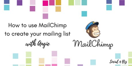 How to use MailChimp to build your Business - 23 October 2019 tickets