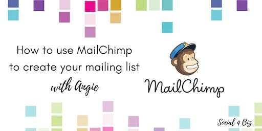 How to use MailChimp to build your Business - 23 October 2019