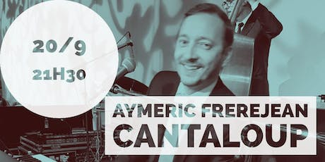 Show Aymeric Frerejean no Cantaloup tickets